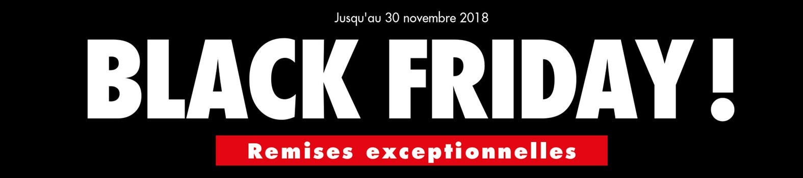 Black Friday PRO ! Remises Exceptionnelles